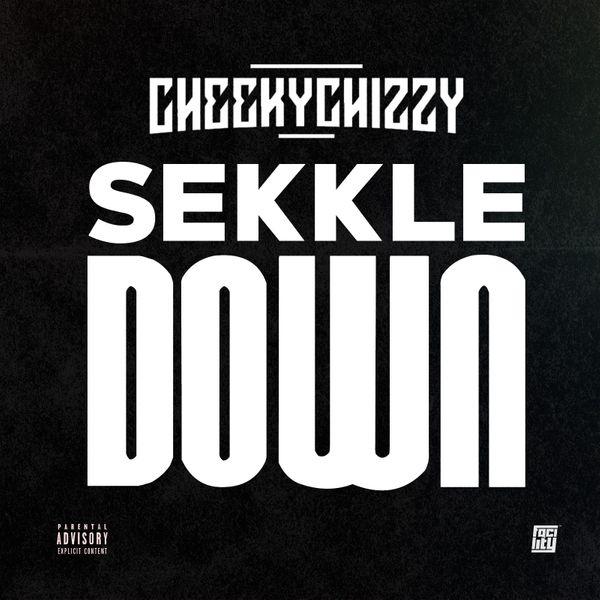 Cheekychizzy Sekkle Down Lyrics