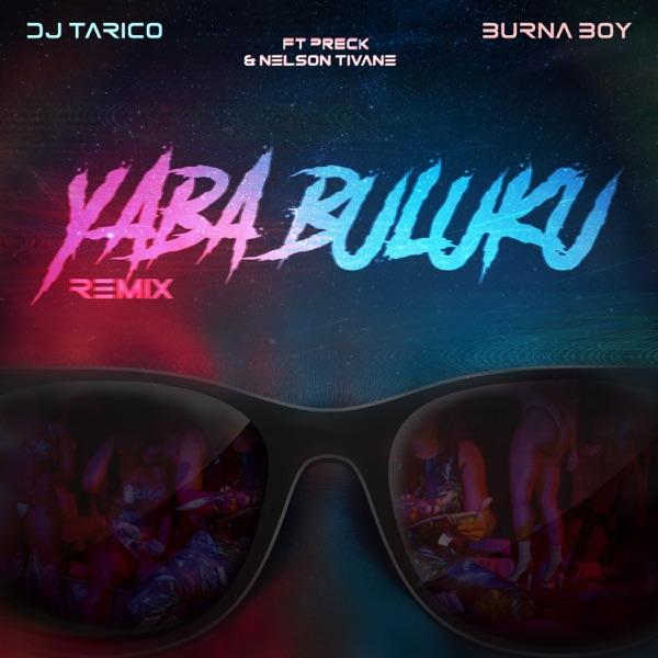 DJ Tarico x Burna Boy Yaba Buluku Remix Lyrics