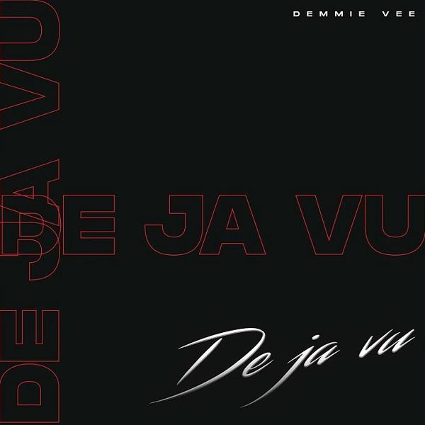Demmie Vee Dejavu Lyrics