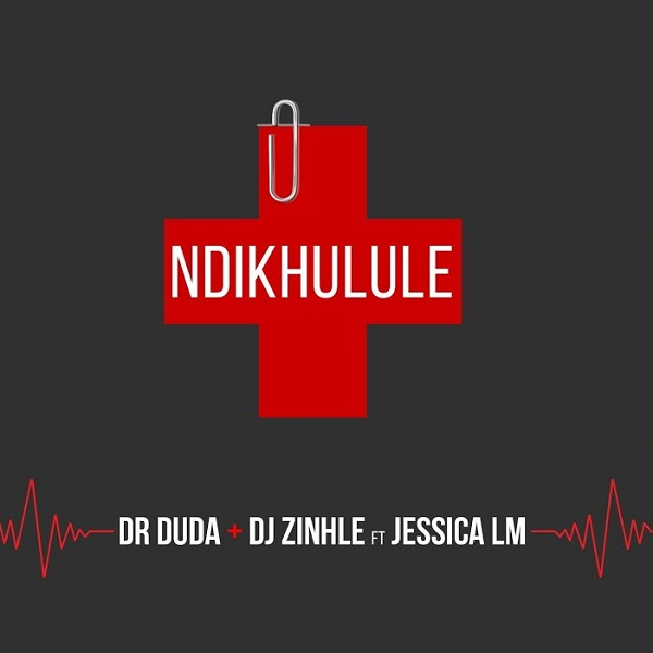 Dr Duda DJ Zinhle Ndikhulule Lyrics