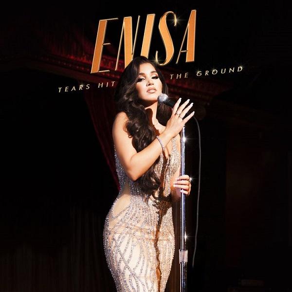 Enisa Tears Hit The Ground Lyrics
