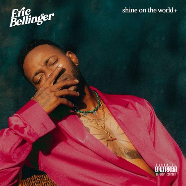 Eric Bellinger Shine On The World Lyrics