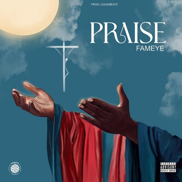 Fameye Praise Lyrics