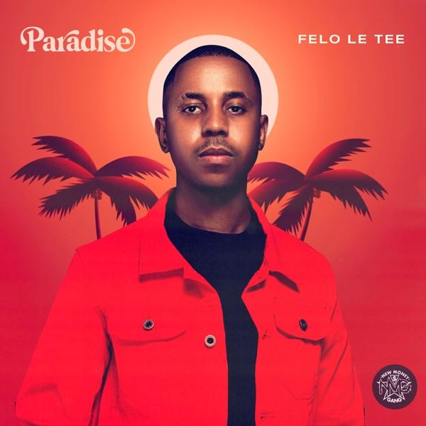 Felo Le Tee Paradise EP Lyrics Tracklist