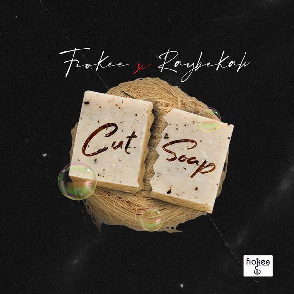 Fiokee Raybekah Cut Soap Lyrics