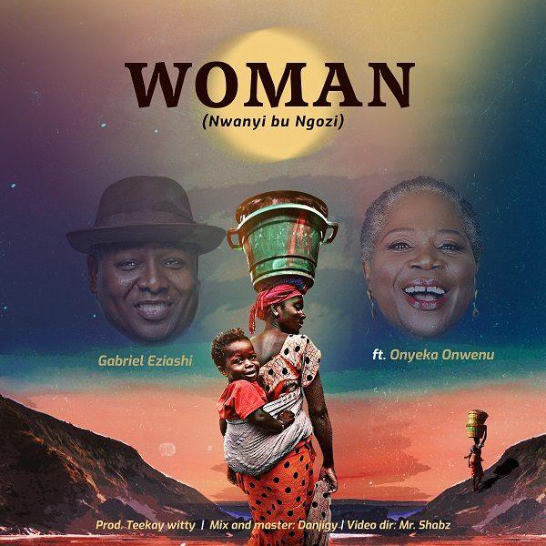 Gabriel Eziashi Onyeka Onwenu Woman Nwanyi Bu Ngozi Lyrics