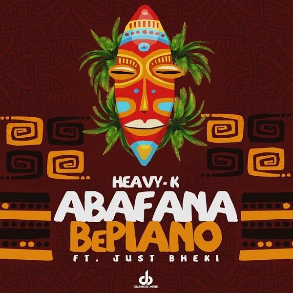 Heavy K Abafana BePiano Lyrics