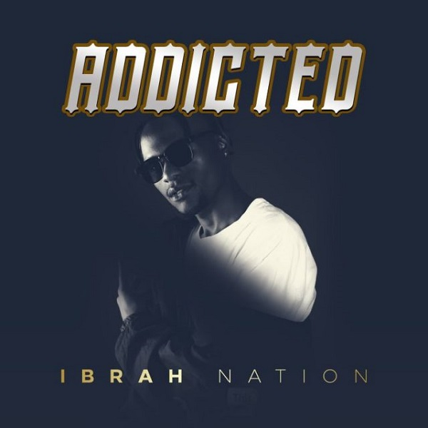 Ibrah Nation Addicted EP Lyrics Tracklist