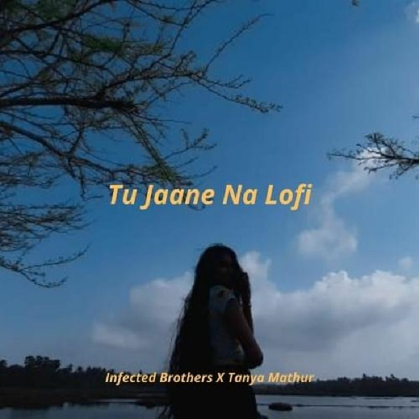 Infected Brothers Tu Jaane Na Lyrics