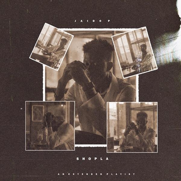 Jaido P Shopla EP Lyrics