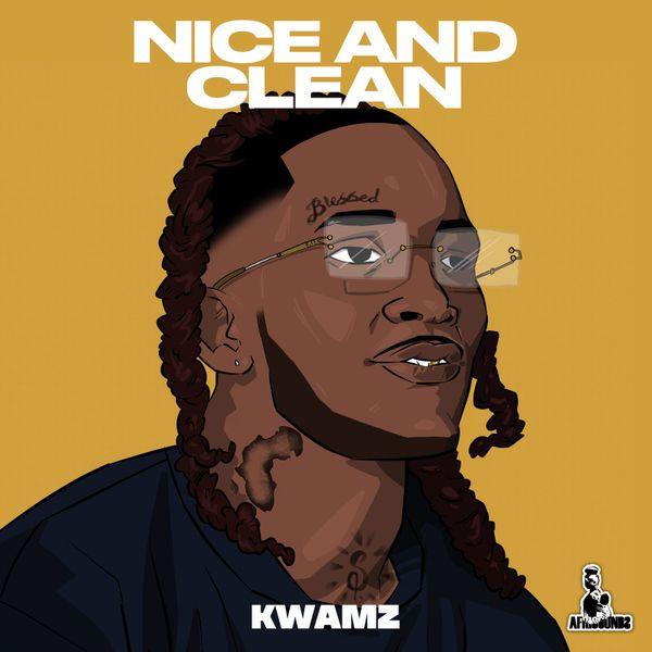 Kwamz Nice and Clean Lyrics