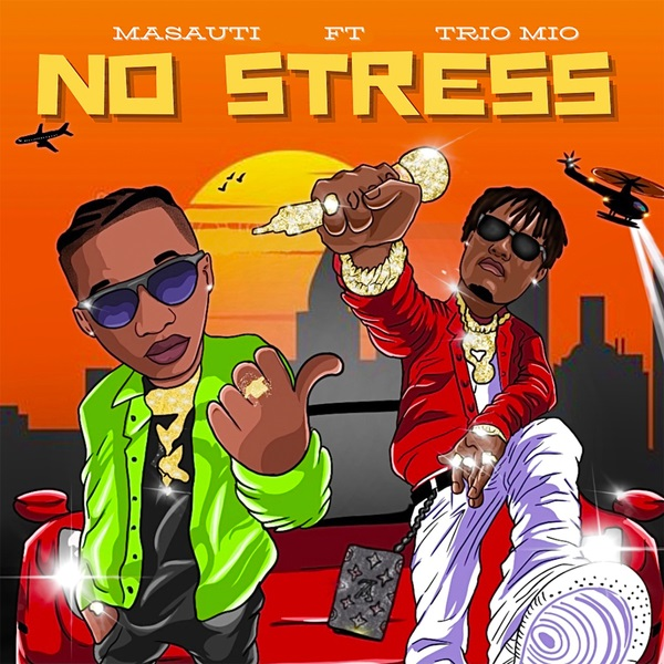 Masauti No Stress Lyrics ft. Trio Mio