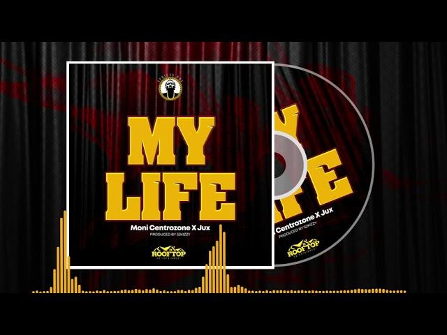 Moni Centrozone Jux My Life Lyrics