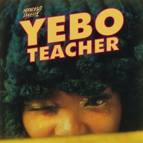 Moonchild Sanelly Yebo Teacher Lyrics