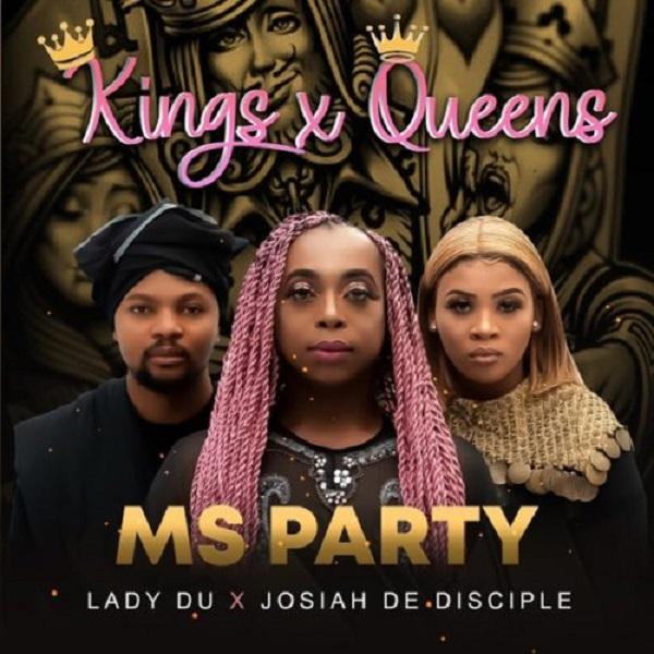 Ms Party Lady Du Josiah De Disciple Kings X Queens Lyrics