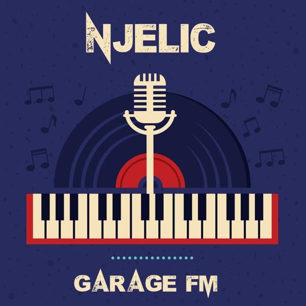 Njelic Garage FM Album Lyrics Tracklist