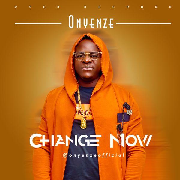 Onyenze Change Now Lyrics