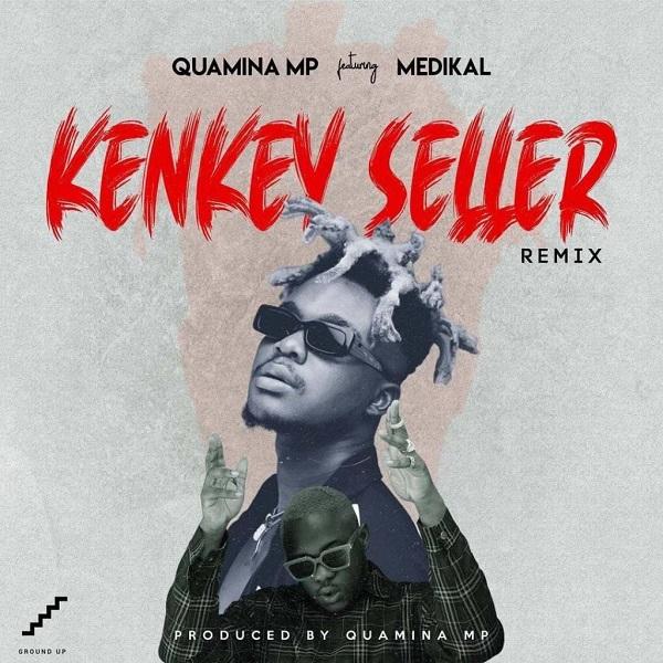 Quamina MP Kenkey Seller Remix Lyrics