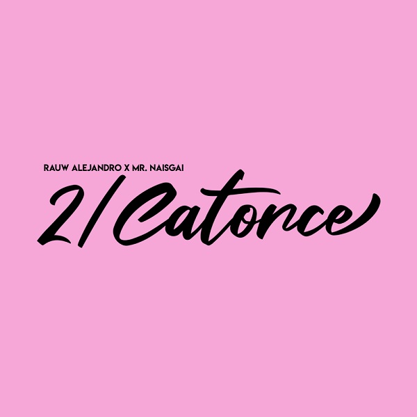 Rauw Alejandro Mr. Naisgai 2 Catorce Lyrics
