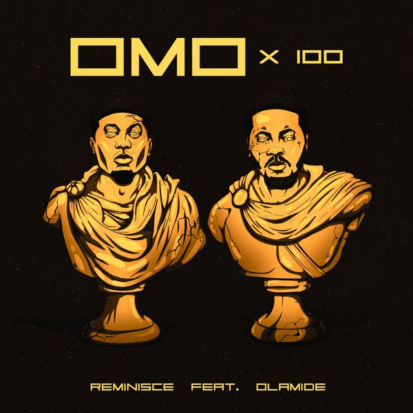 Reminisce Omo X 100 Lyrics