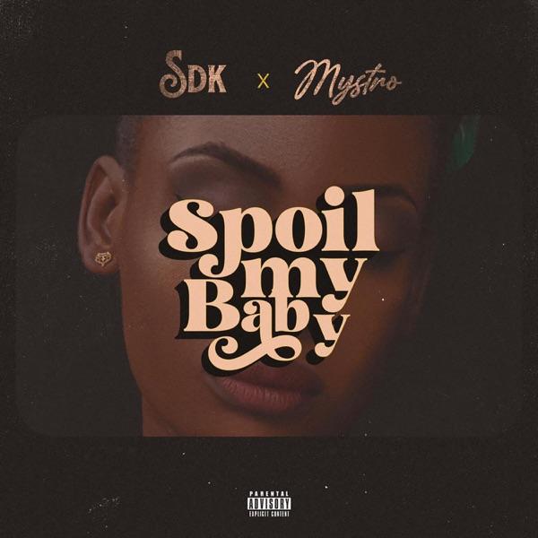 SDK Spoil My Baby Lyrics