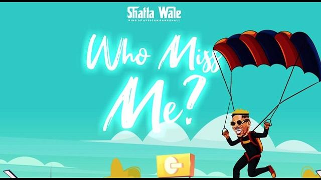 Shatta Wale Who Miss Me Lyrics