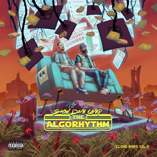 Show Dem Camp Clone Wars Vol. 5 The Algorhythm Album Lyrics