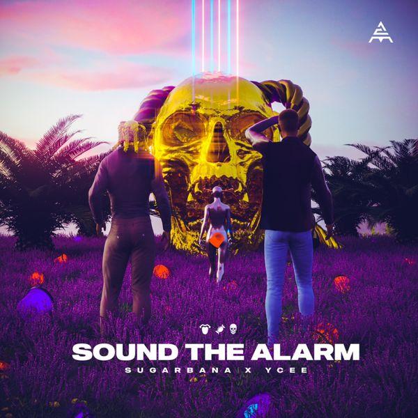 Sugarbana Sound the Alarm Lyrics