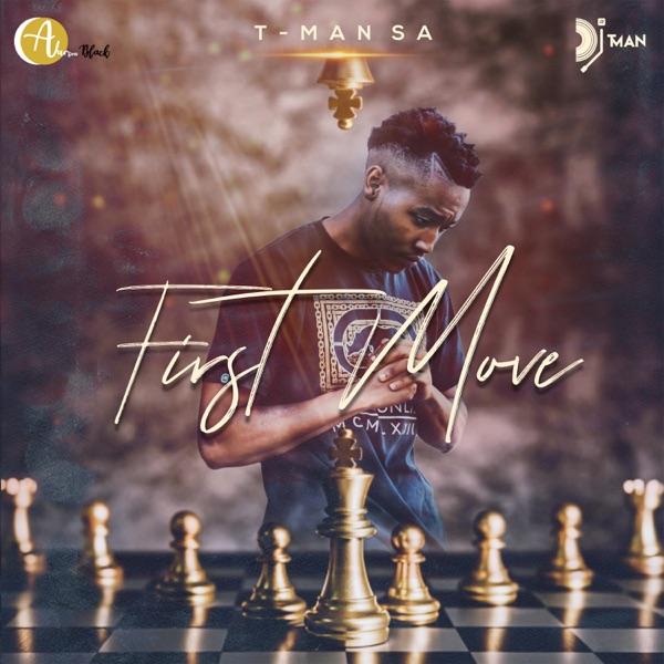 T Man SA First Move EP Lyrics