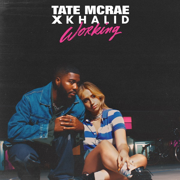 Tate McRae Khalid working Lyrics