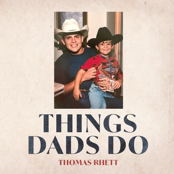Thomas Rhett Things Dads Do Lyrics