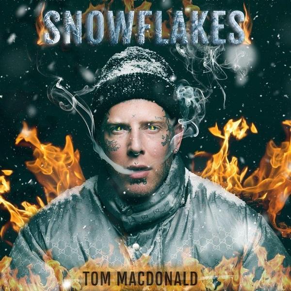 Tom MacDonald Snowflakes Lyrics