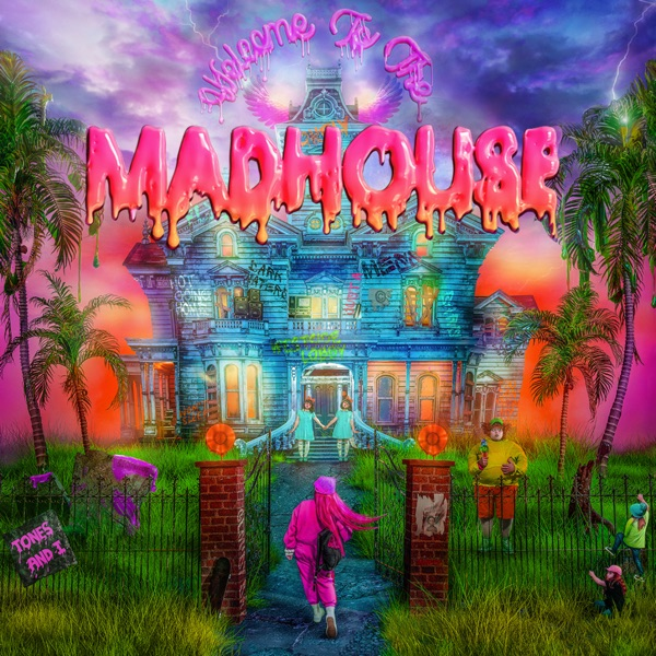 Tones And I Welcome to the Madhouse Album Lyrics Tracklist