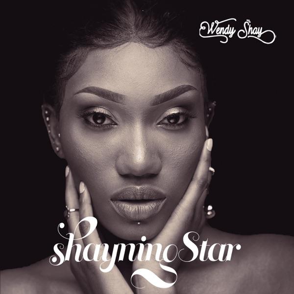 Wendy Shay Shayning Star Album Lyrics Tracklist