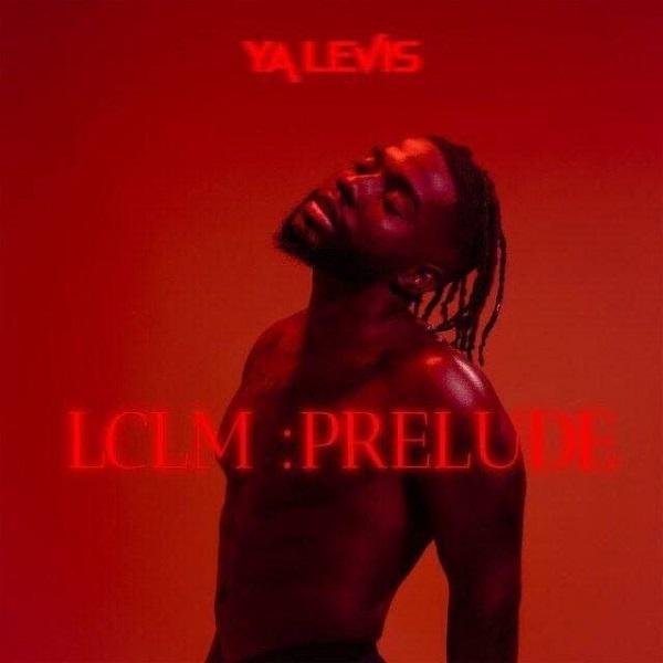 Ya Levis LCLM Prelude EP Lyrics Tracklist