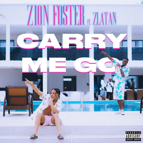 Zion Foster Zlatan Carry Me Go Lyrics