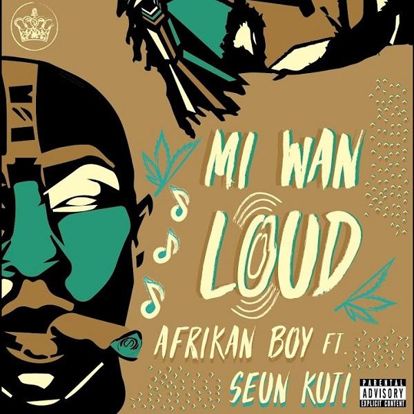 Afrikan Boy Mi Wan Loud Lyrics