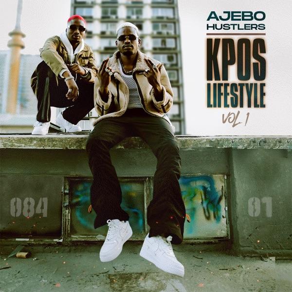 Ajebo Hustlers Kpos Lifestyle Vol. 1 Album Lyrics