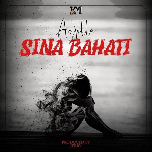 Anjella Sina Bahati Lyrics
