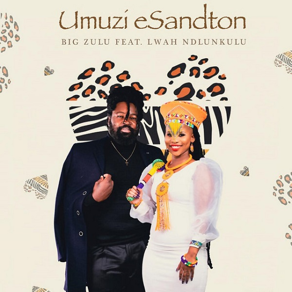 Big Zulu Umuzi eSandton Lyrics