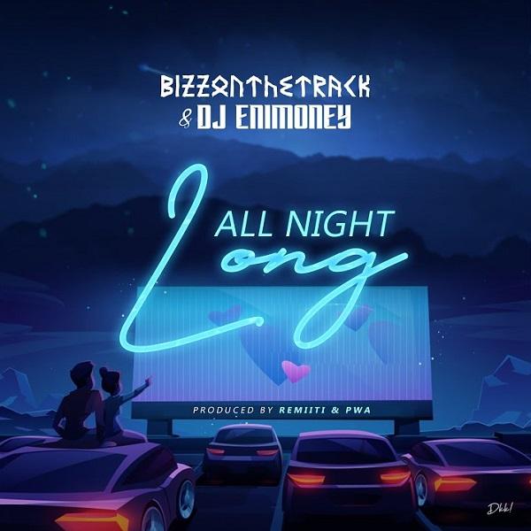 Bizzonthetrack All Night Long Lyrics