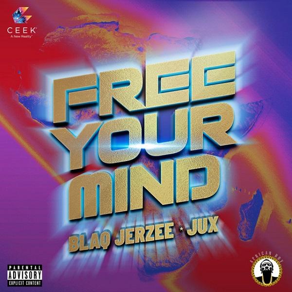 Blaq Jerzee Jux Free Your Mind Lyrics