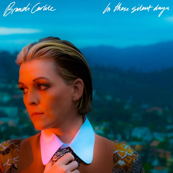 Brandi Carlile In These Silent Days Album Lyrics Tracklist