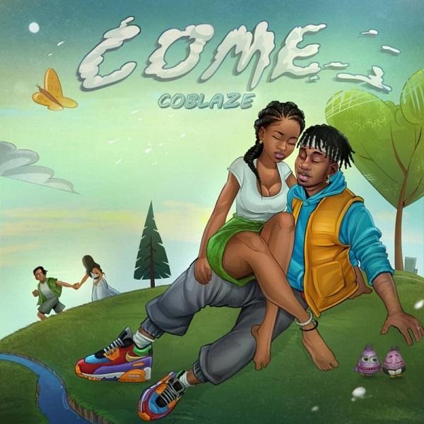 Coblaze Come Lyrics