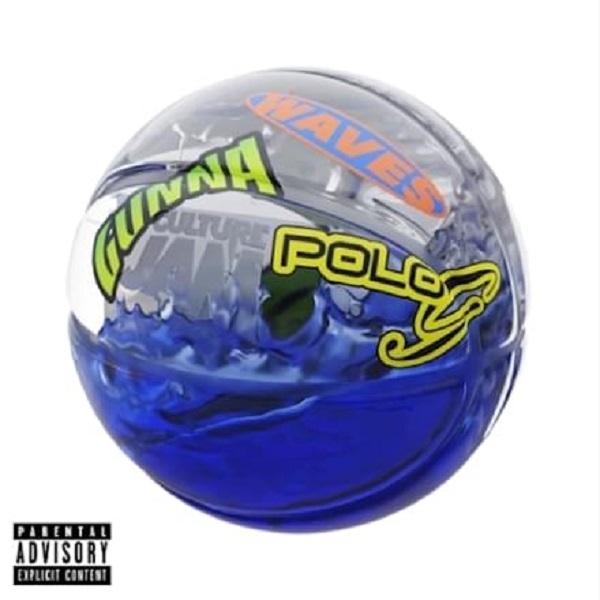 Culture Jam Gunna Polo G Waves Lyrics