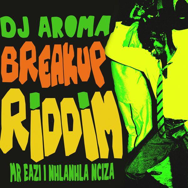 DJ Aroma Breakup Riddim Lyrics