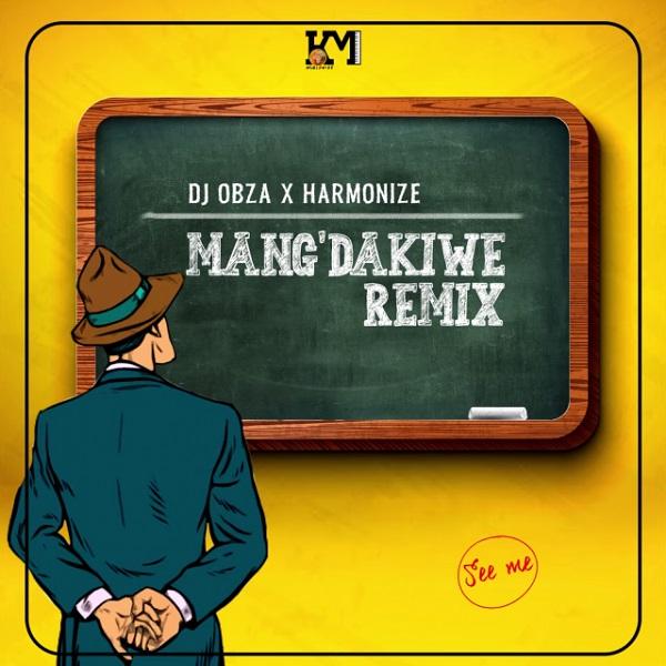 DJ Obza Harmonize Leon MangDakiwe Remix Lyrics