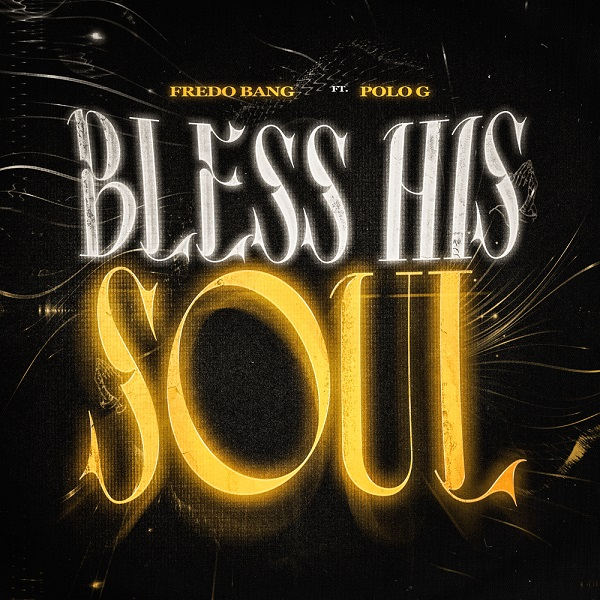 Fredo Bang Bless His Soul Lyrics