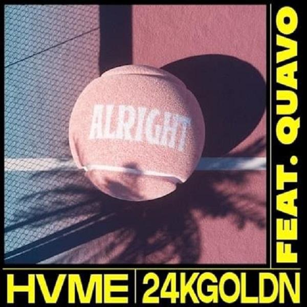 HVME 24kGoldn Alright Lyrics