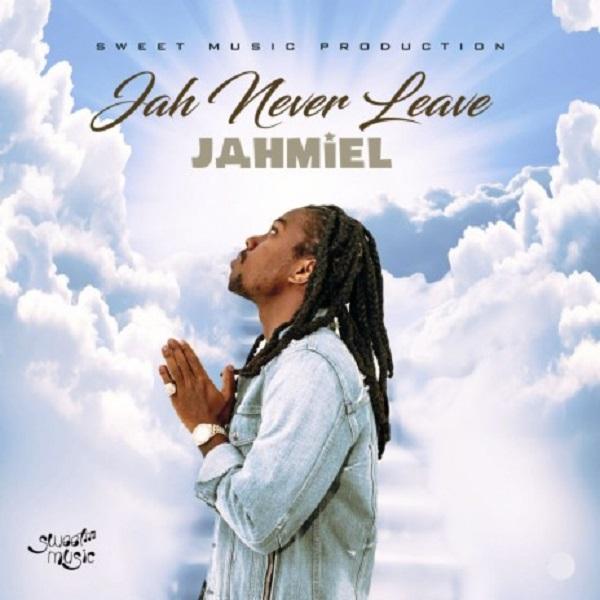 Jahmiel Jah Never Leave Lyrics